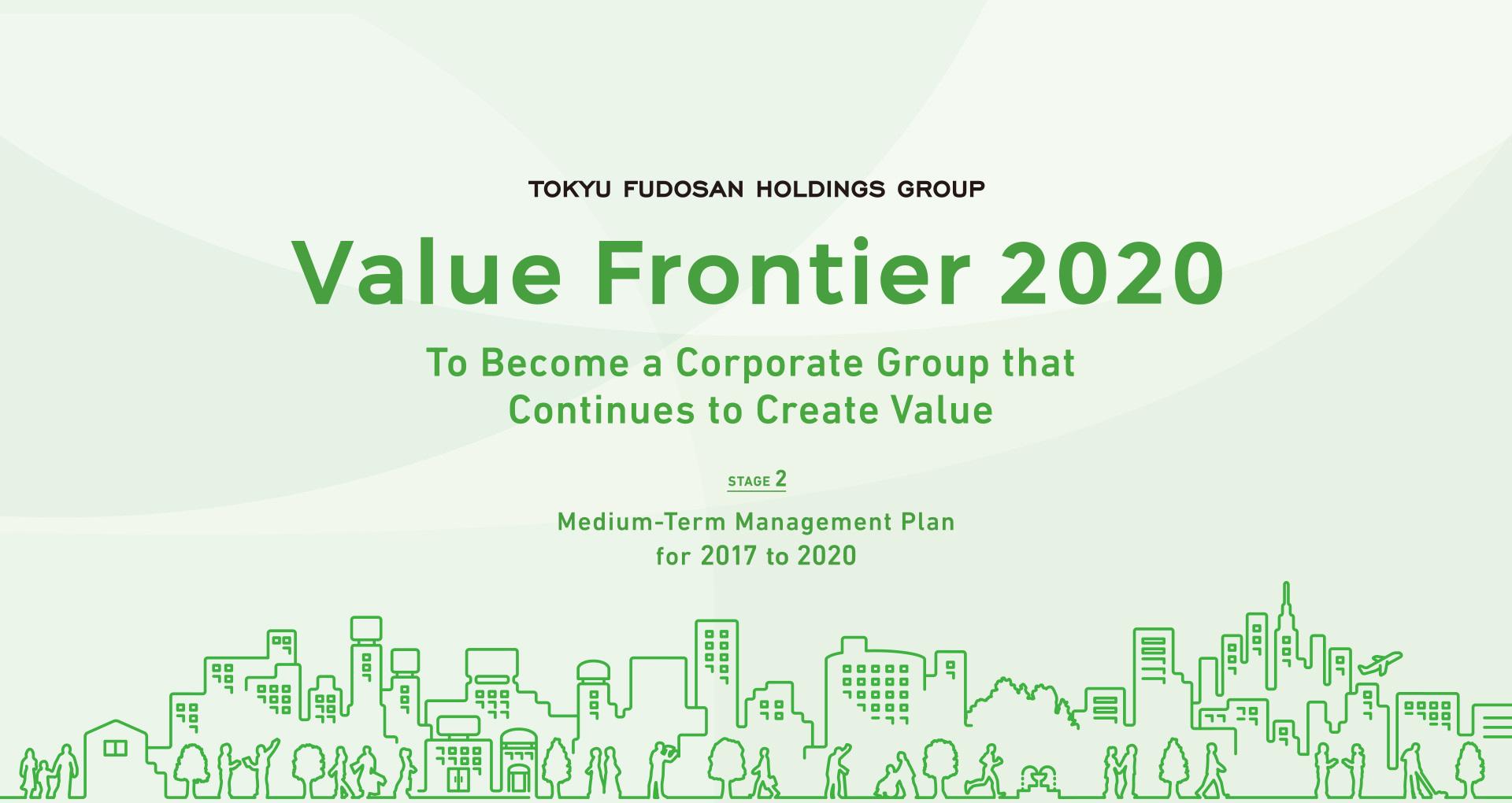 Become a corporate group which continues to create value Medium-Term Management Plan